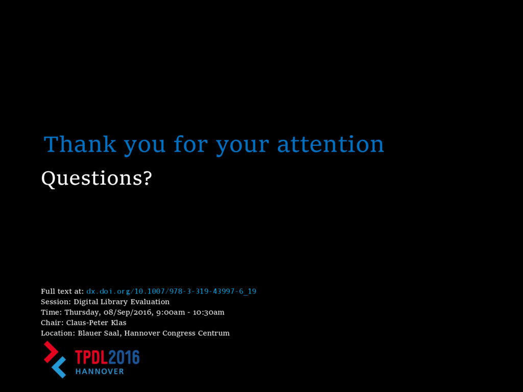 Thank you for your attention Questions? Full te...
