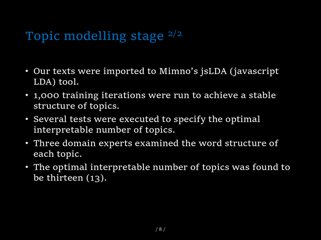 Topic modelling stage 2/2 • Our texts were impo...