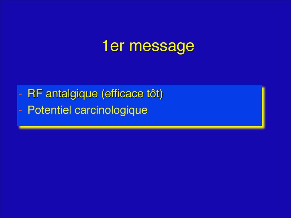 1er message - RF antalgique (efficace tôt)! - P...