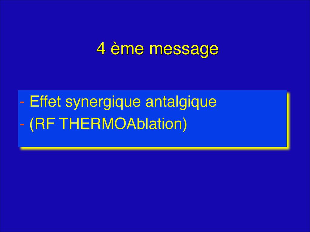 4 ème message - Effet synergique antalgique! - ...
