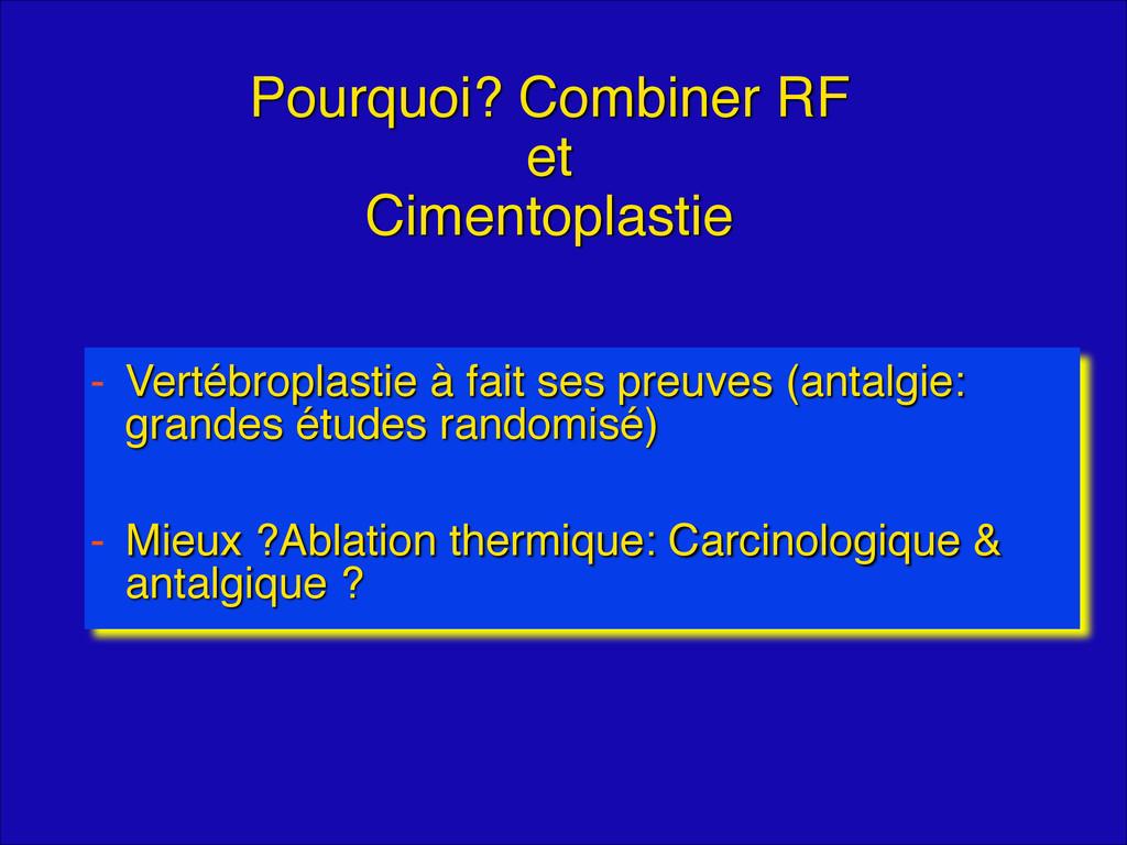 Pourquoi? Combiner RF  et  Cimentoplastie - V...