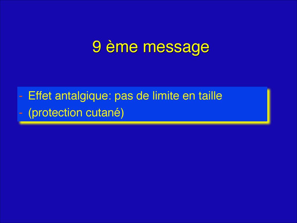 9 ème message - Effet antalgique: pas de limite...