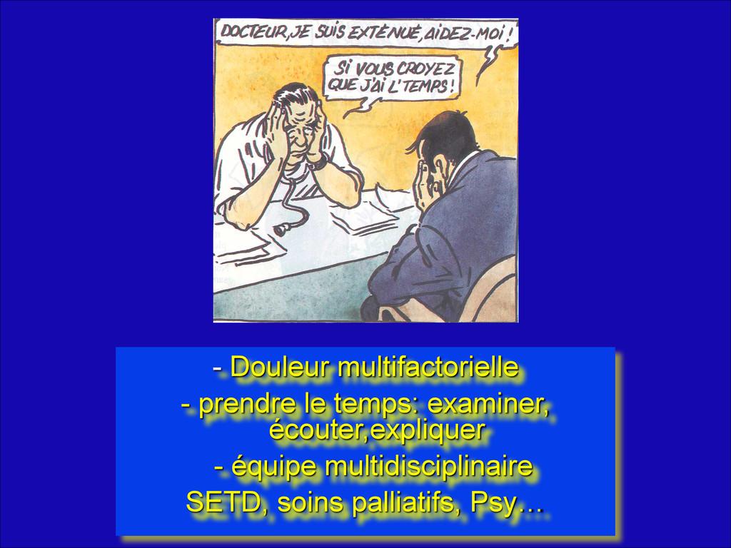 - Douleur multifactorielle - prendre le temps: ...