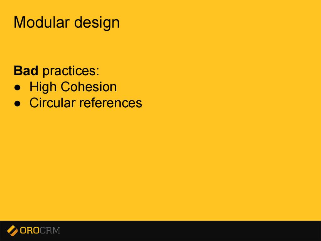 Presentation title here Modular design Bad prac...