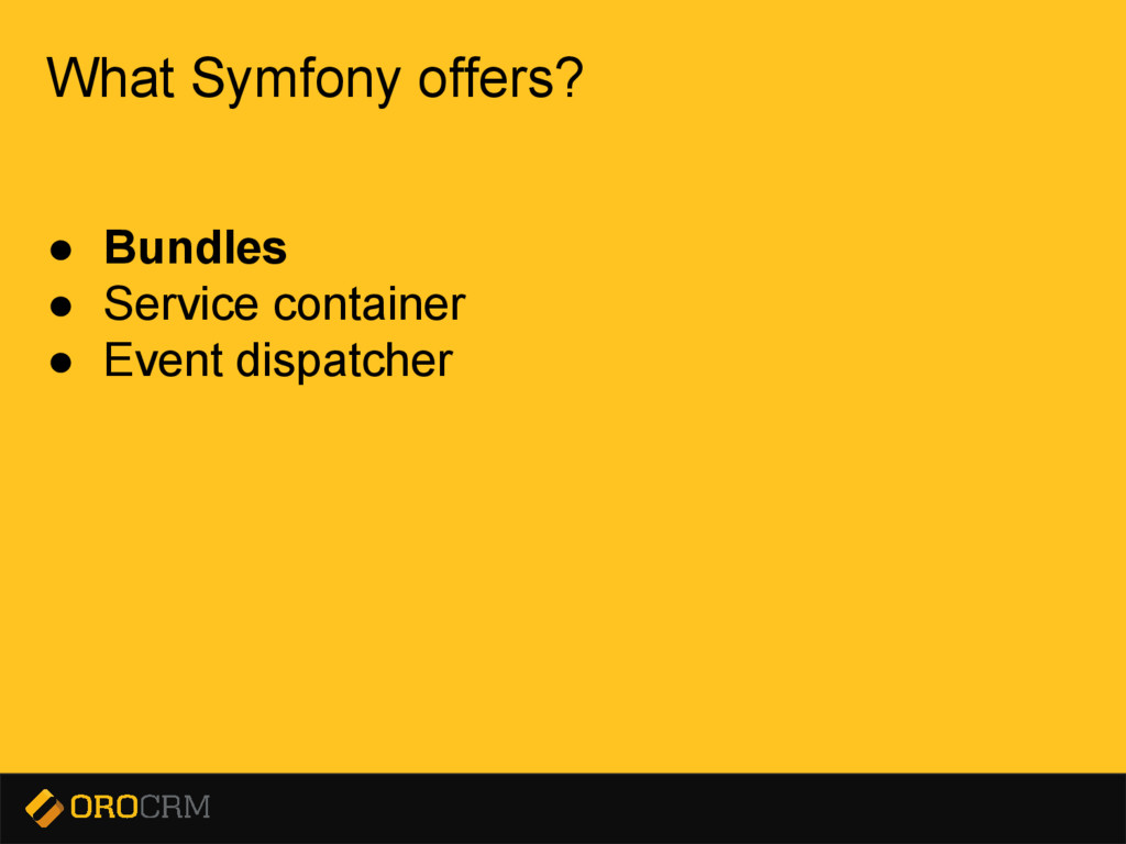 Presentation title here What Symfony offers? ● ...