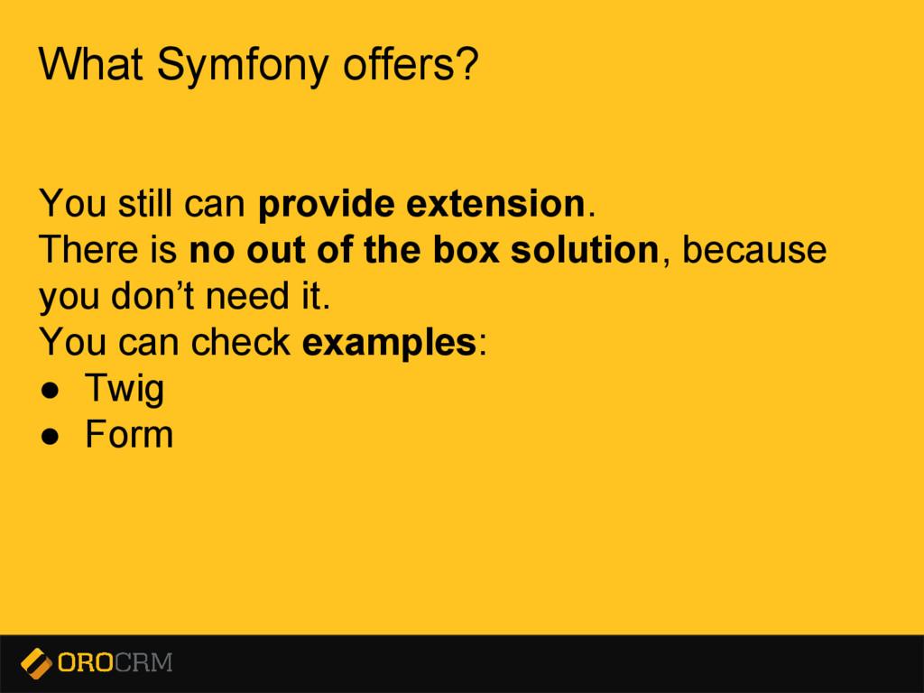 Presentation title here What Symfony offers? Yo...