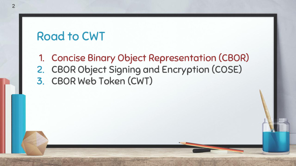 Road to CWT 1. Concise Binary Object Representa...