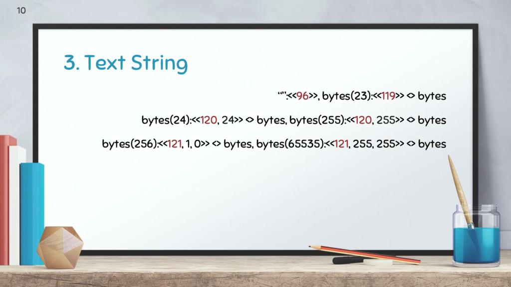 "3. Text String 10 """":<<96>>, bytes(23):<<119>> ..."