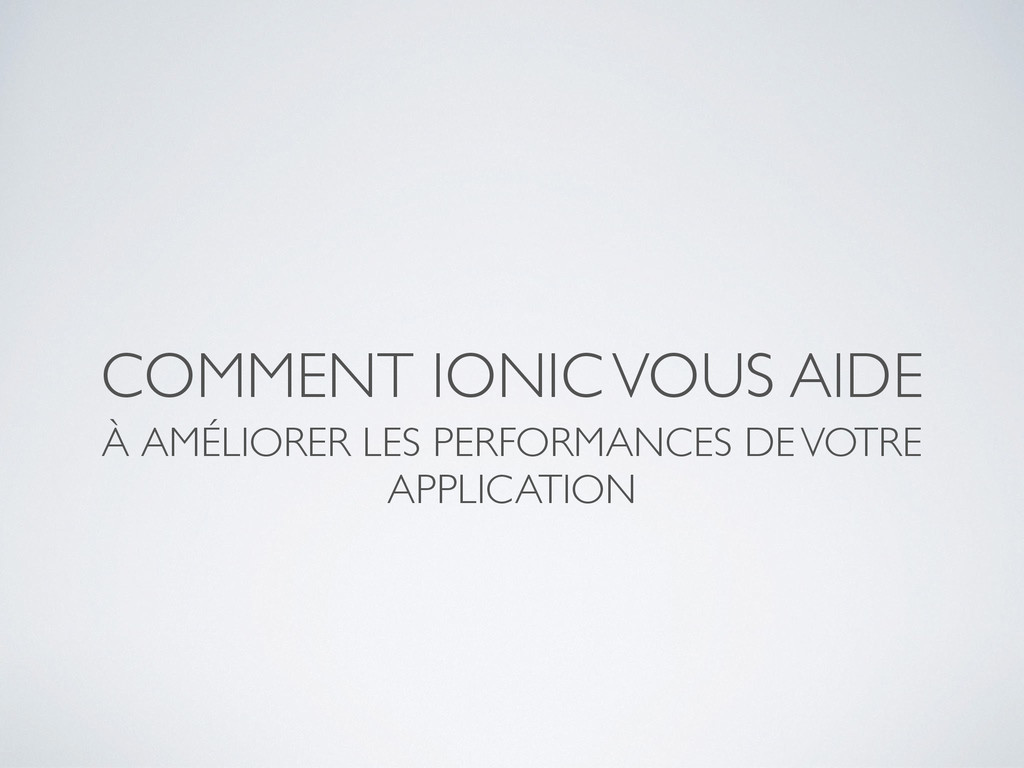 COMMENT IONIC VOUS AIDE À AMÉLIORER LES PERFORM...