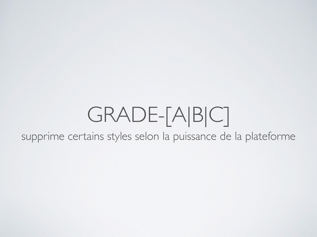 GRADE-[A|B|C] supprime certains styles selon la...