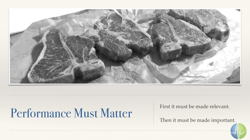Performance Must Matter First it must be made r...