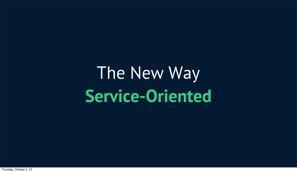 The New Way Service-Oriented Thursday, October ...