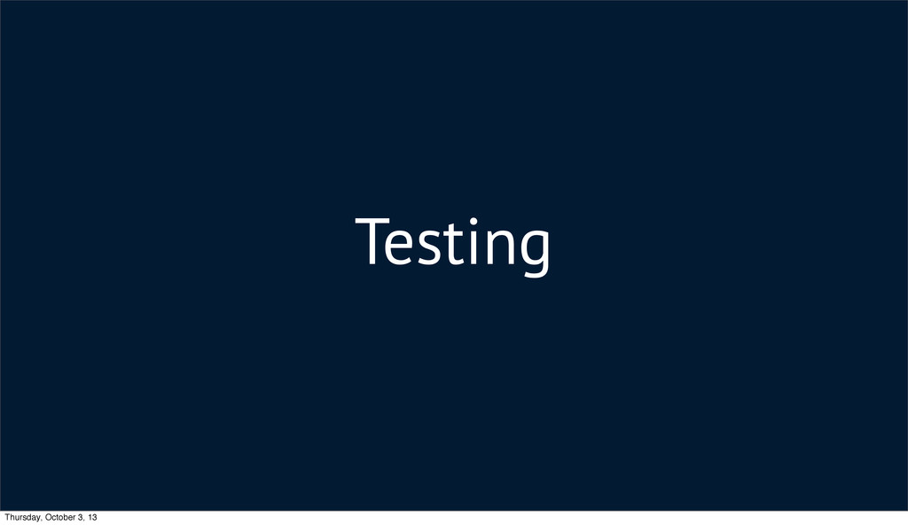 Testing Thursday, October 3, 13