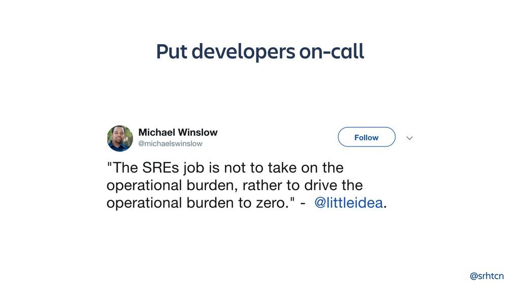 @srhtcn Put developers on-call
