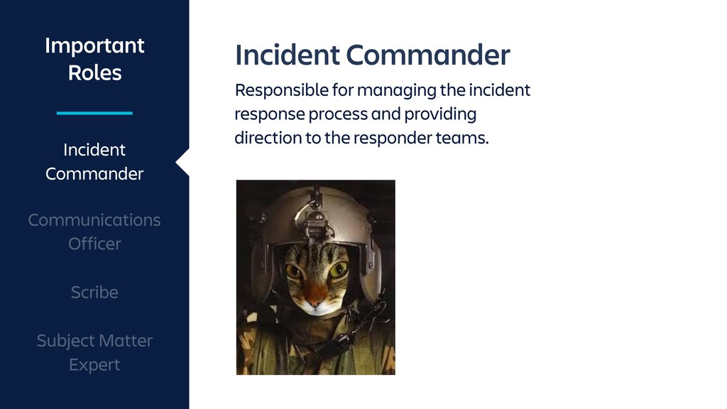 Incident Commander Responsible for managing the...