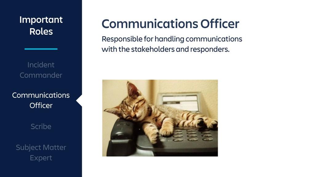 Communications Officer Responsible for handling...