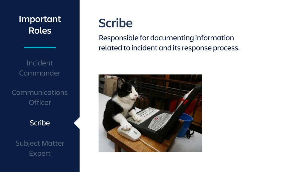 Scribe Responsible for documenting information ...