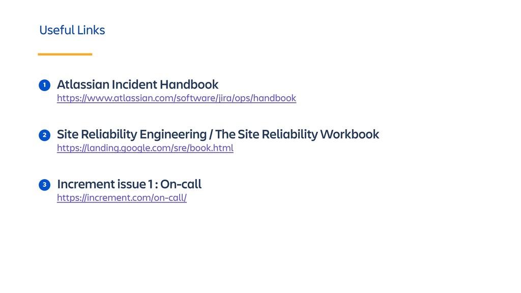 1 2 3 Atlassian Incident Handbook https://www.a...