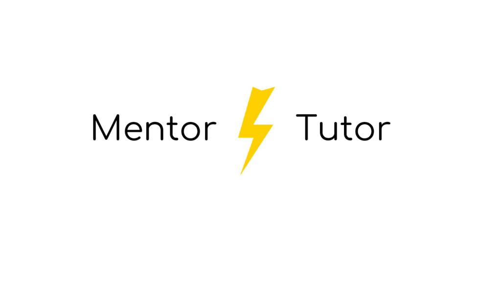 Mentor Tutor