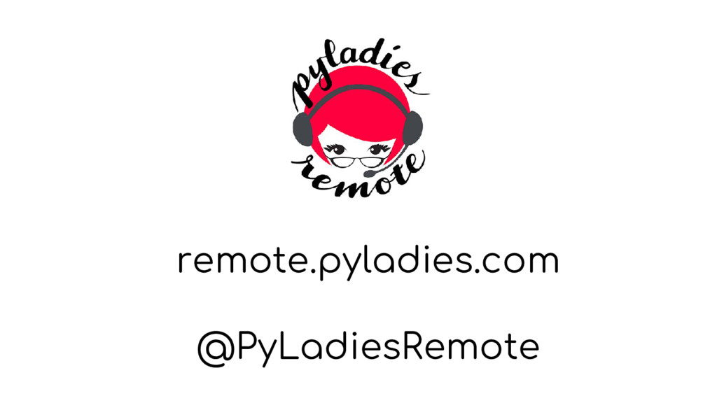 remote.pyladies.com @PyLadiesRemote