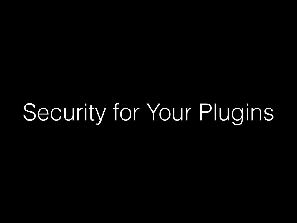 Security for Your Plugins