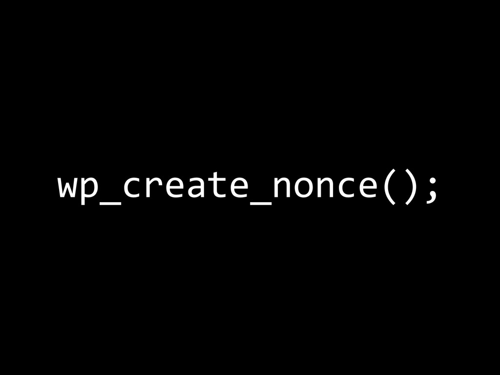wp_create_nonce();