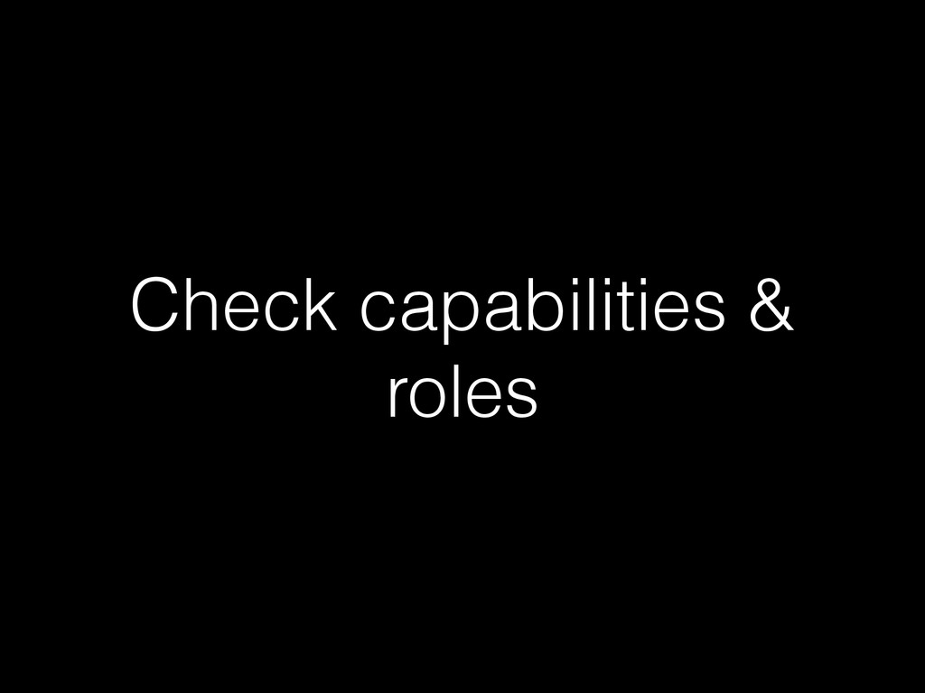 Check capabilities & roles