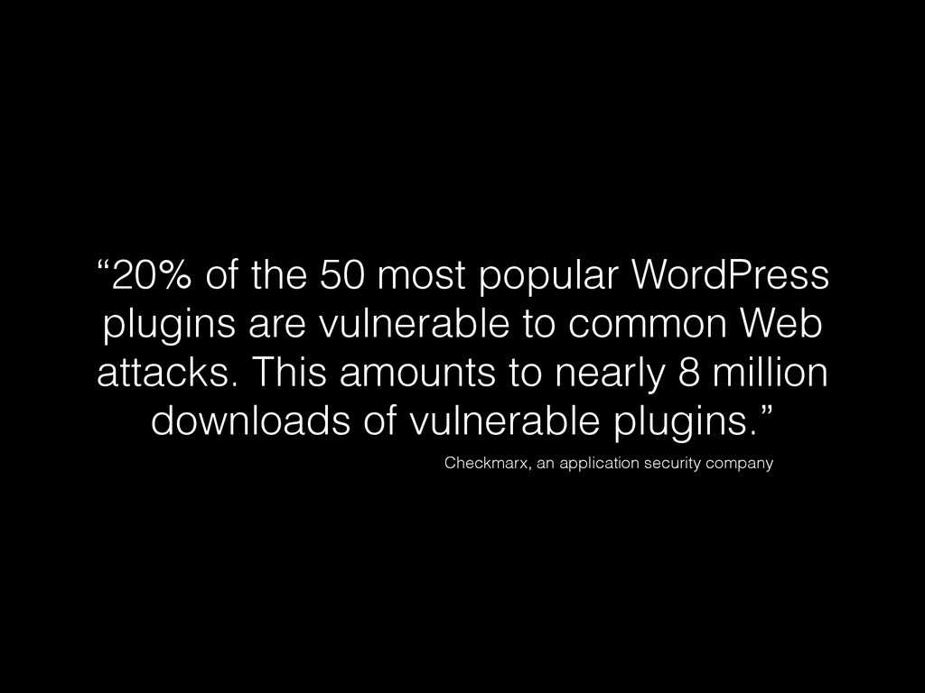 """20% of the 50 most popular WordPress plugins a..."
