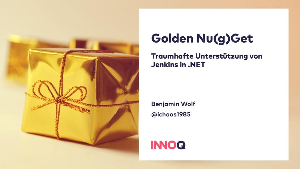 Golden Nu(g)Get Traumhafte Unterstützung von Je...