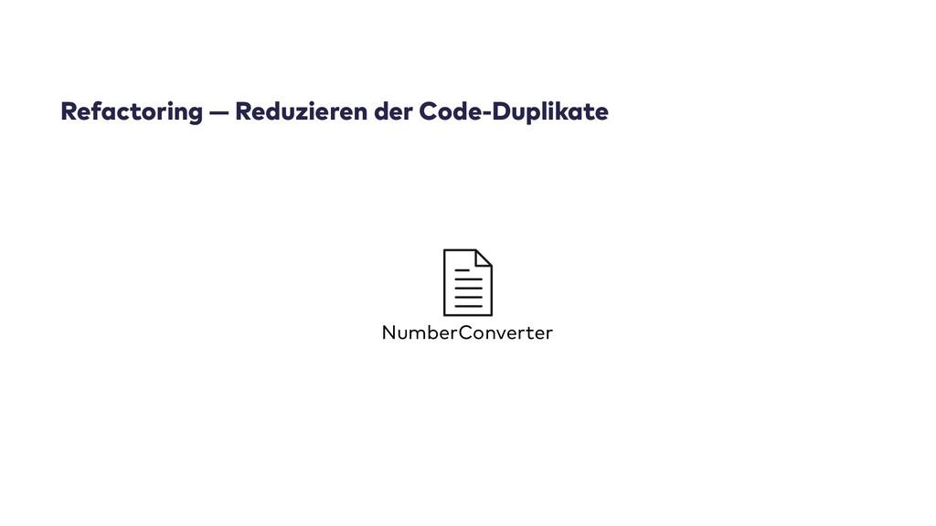 NumberConverter Refactoring — Reduzieren der Co...