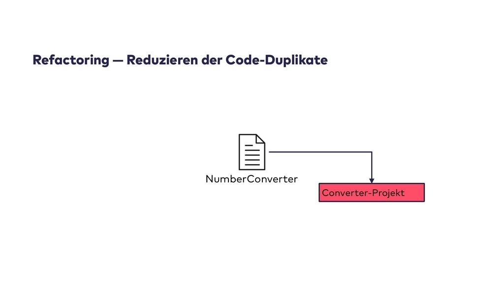 Refactoring — Reduzieren der Code-Duplikate Con...