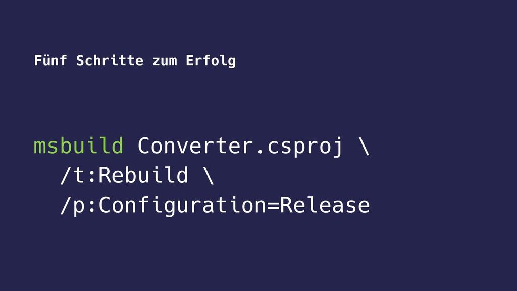 Fünf Schritte zum Erfolg msbuild Converter.cspr...