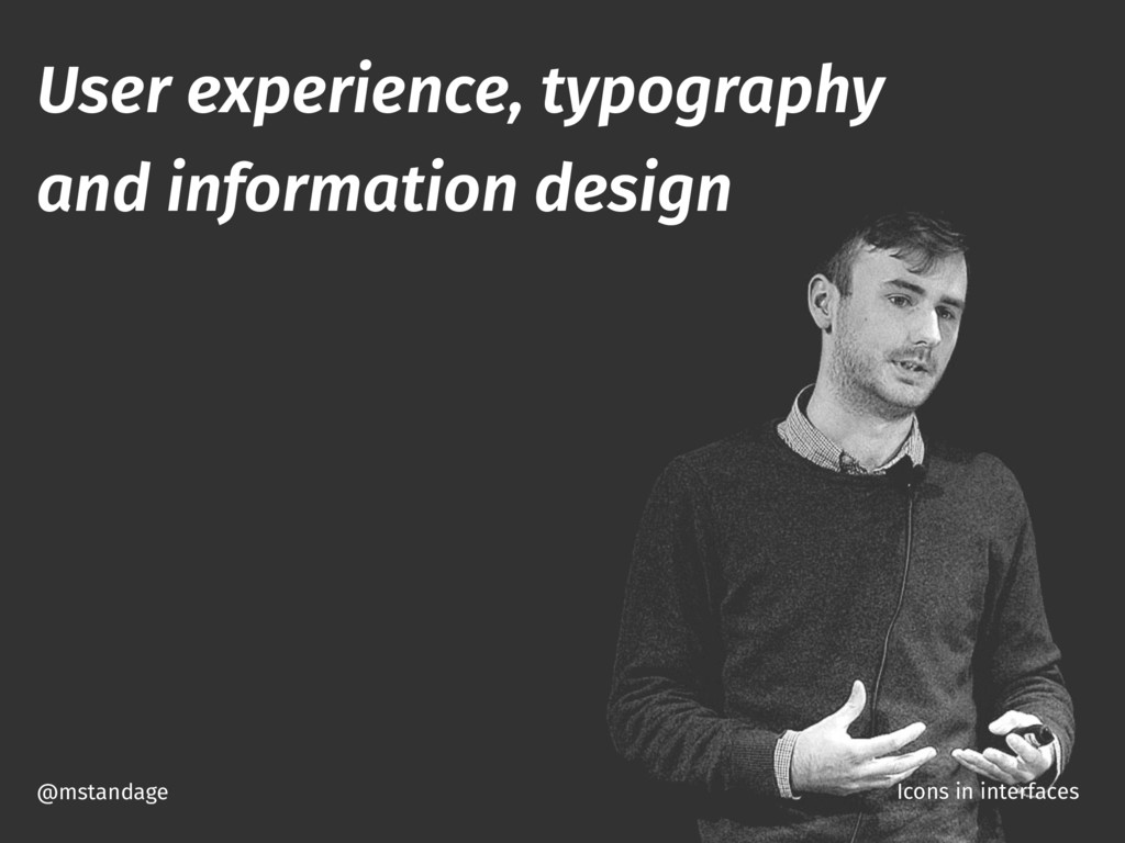 @mstandage Icons in interfaces User experience,...