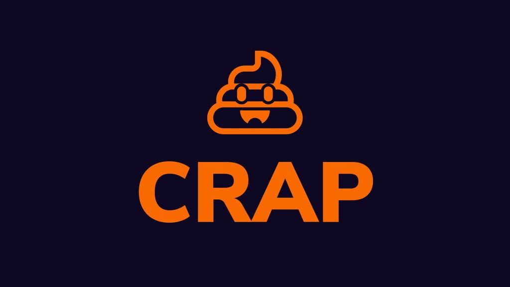W: rbrt.wllr.info | T: @RobDWaller  CRAP