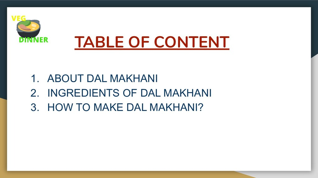 TABLE OF CONTENT 1. ABOUT DAL MAKHANI 2. INGRED...