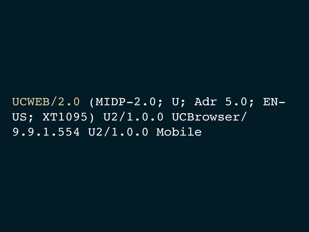 UCWEB/2.0 (MIDP-2.0; U; Adr 5.0; EN- US; XT1095...