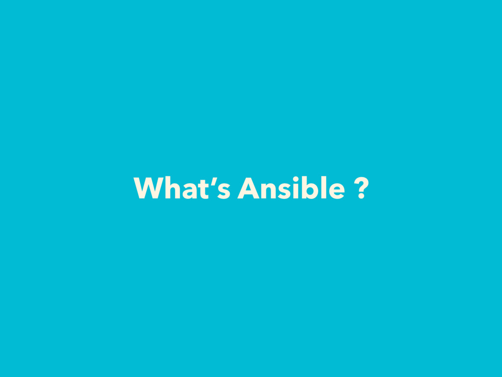 What's Ansible ?