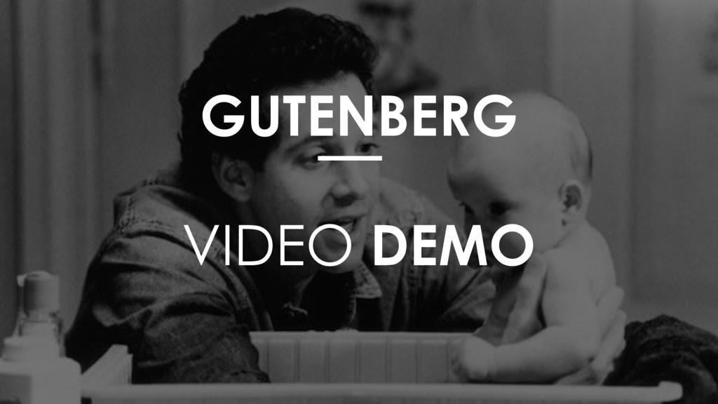 GUTENBERG VIDEO DEMO
