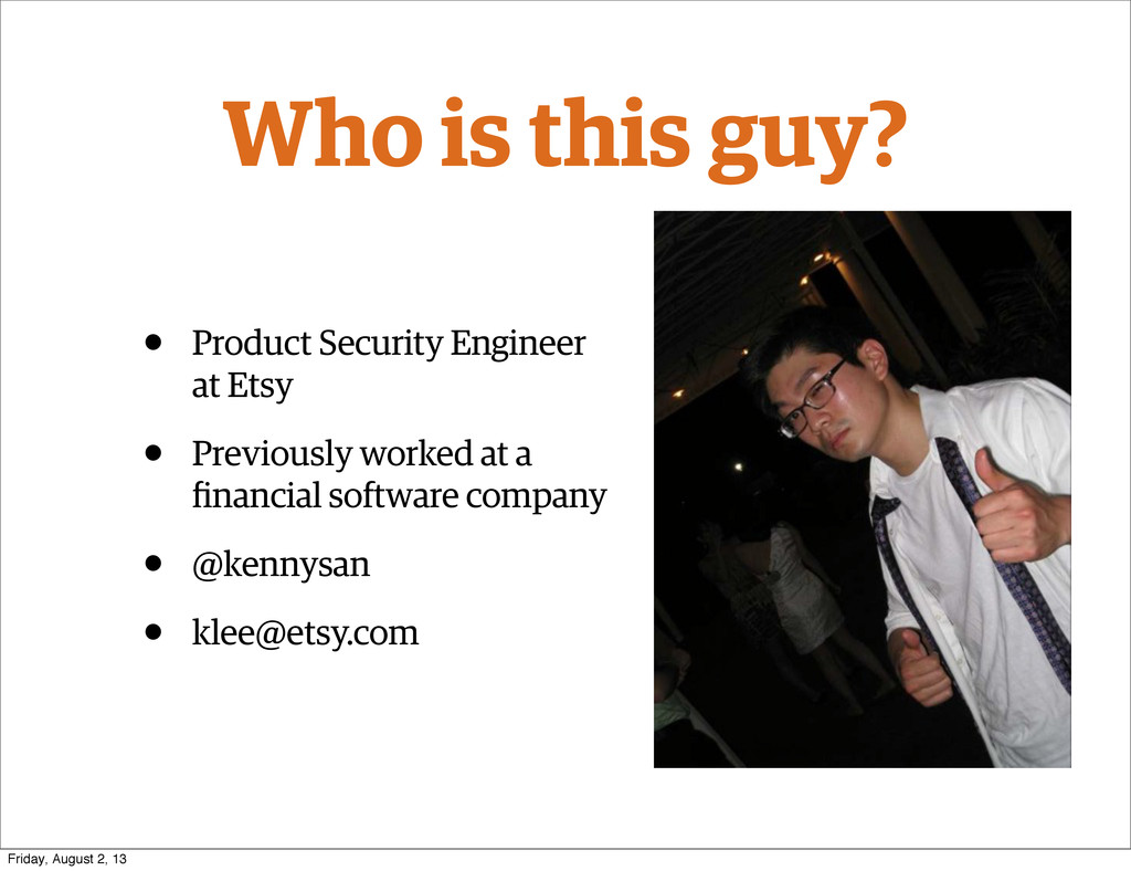 Who is this guy? • Product Security Engineer at...