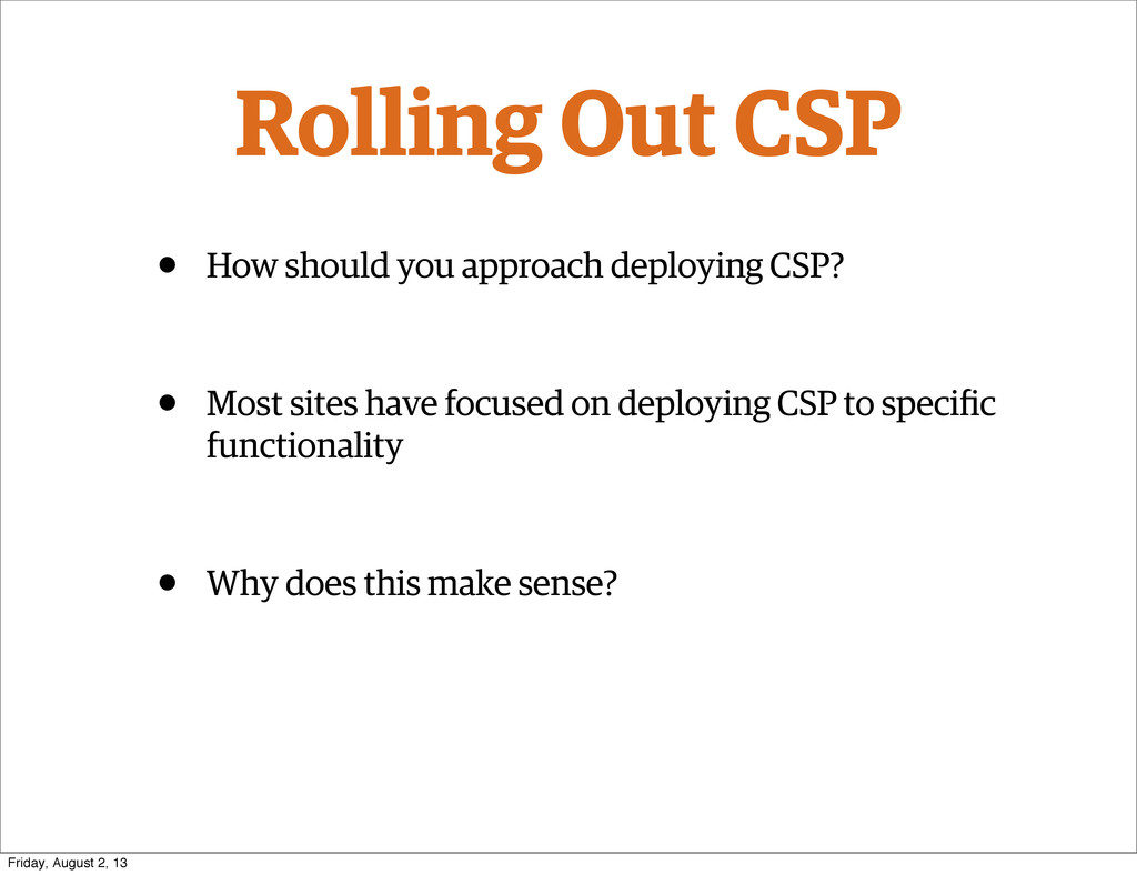 Rolling Out CSP • How should you approach deplo...