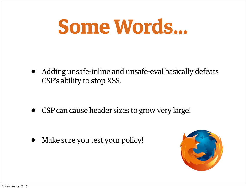 Some Words... • Adding unsafe-inline and unsafe...