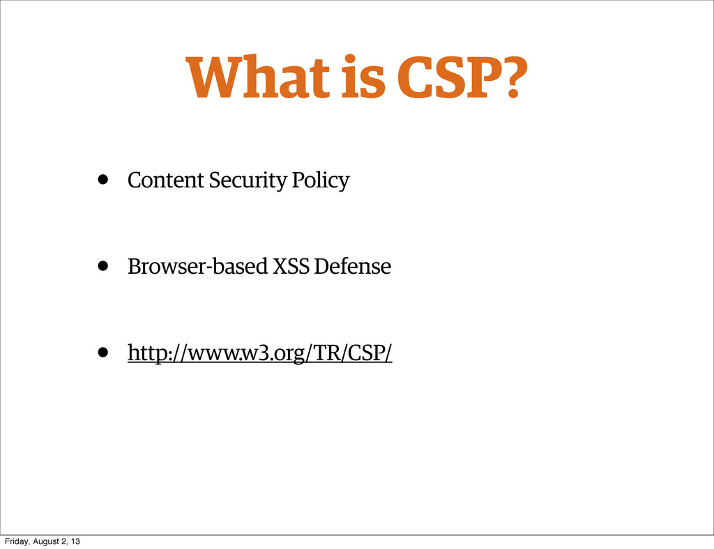 What is CSP? • Content Security Policy • Browse...