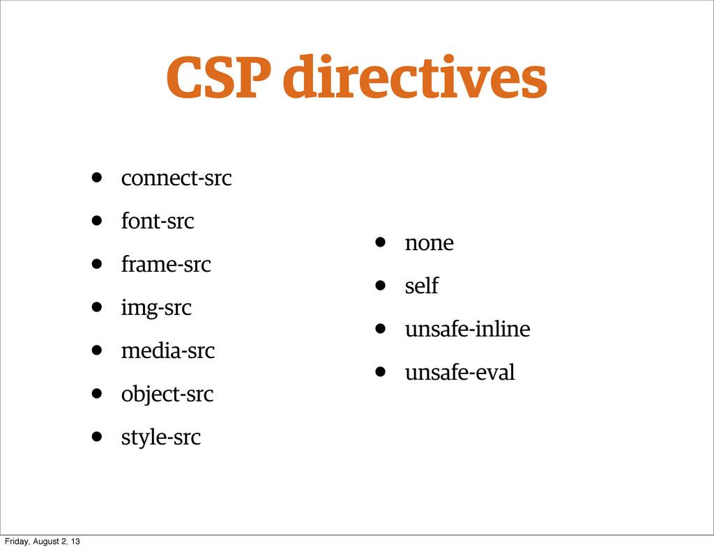 CSP directives • connect-src • font-src • frame...