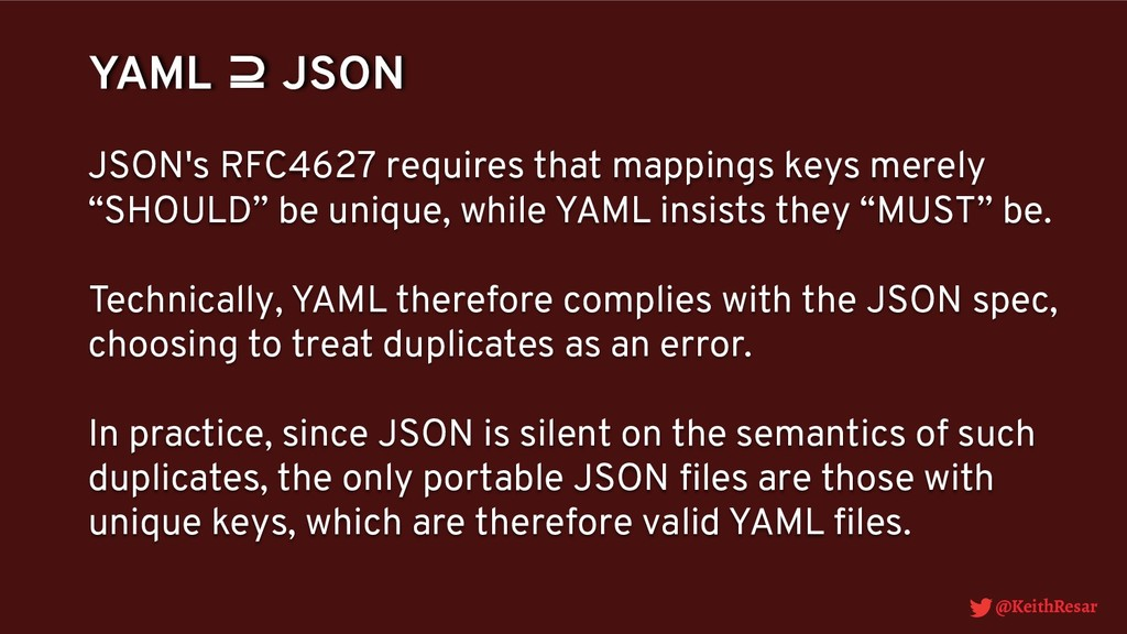 @KeithResar YAML ⊇ JSON JSON's RFC4627 requires...