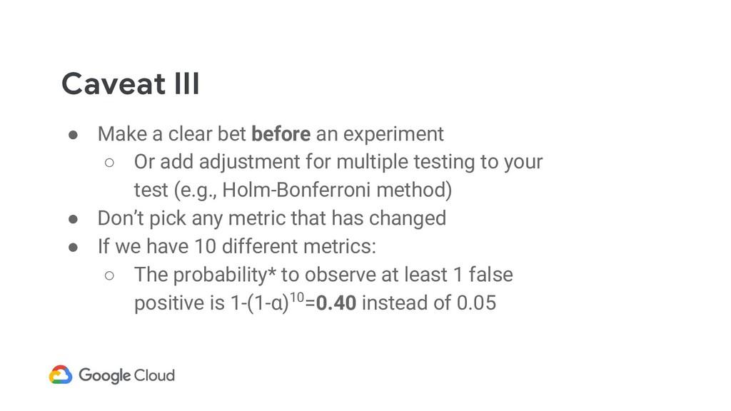 Caveat III ● Make a clear bet before an experim...