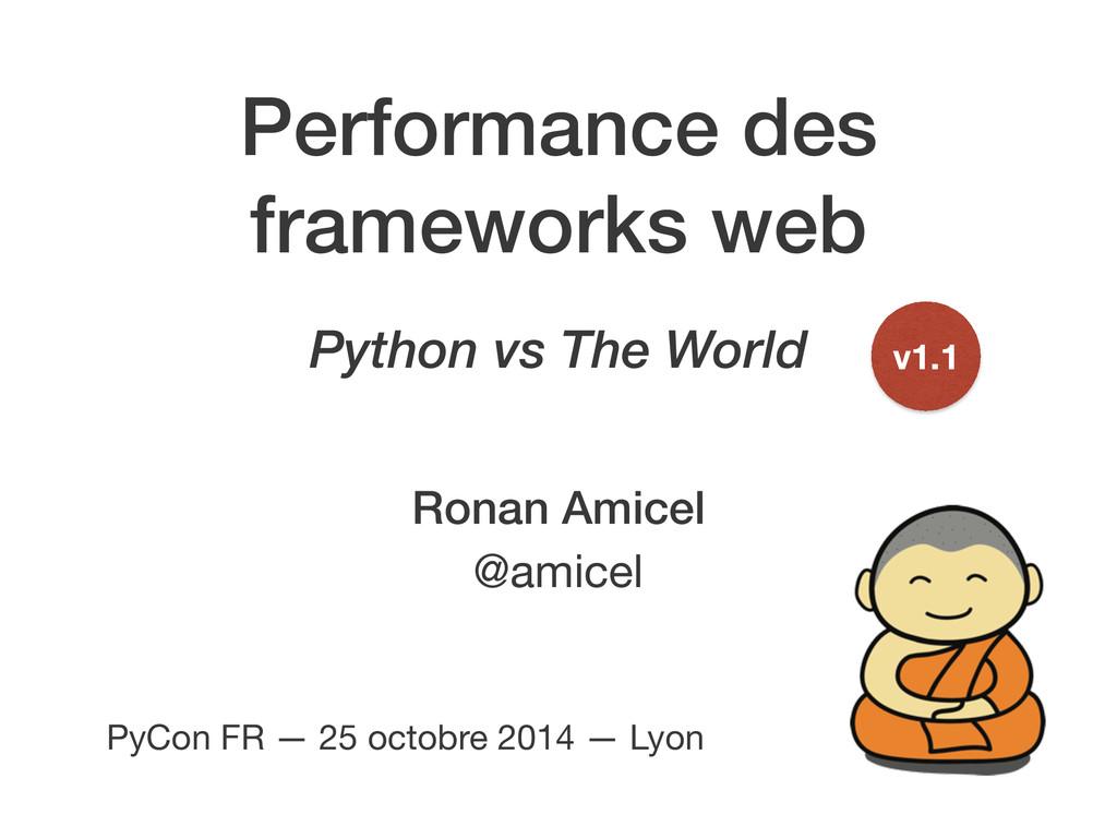 Performance des frameworks web Ronan Amicel @am...