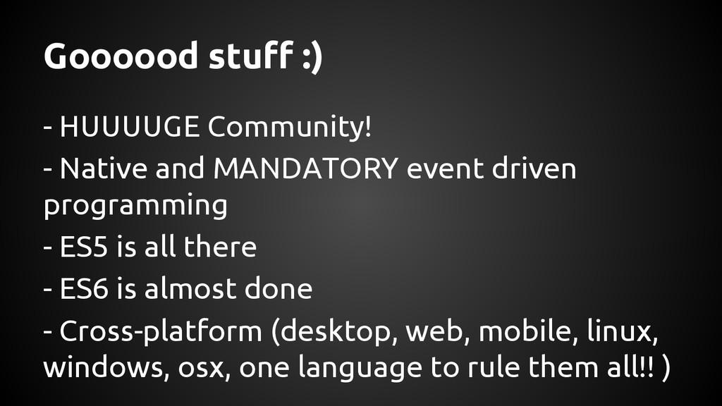 Goooood stuff :) - HUUUUGE Community! - Native ...