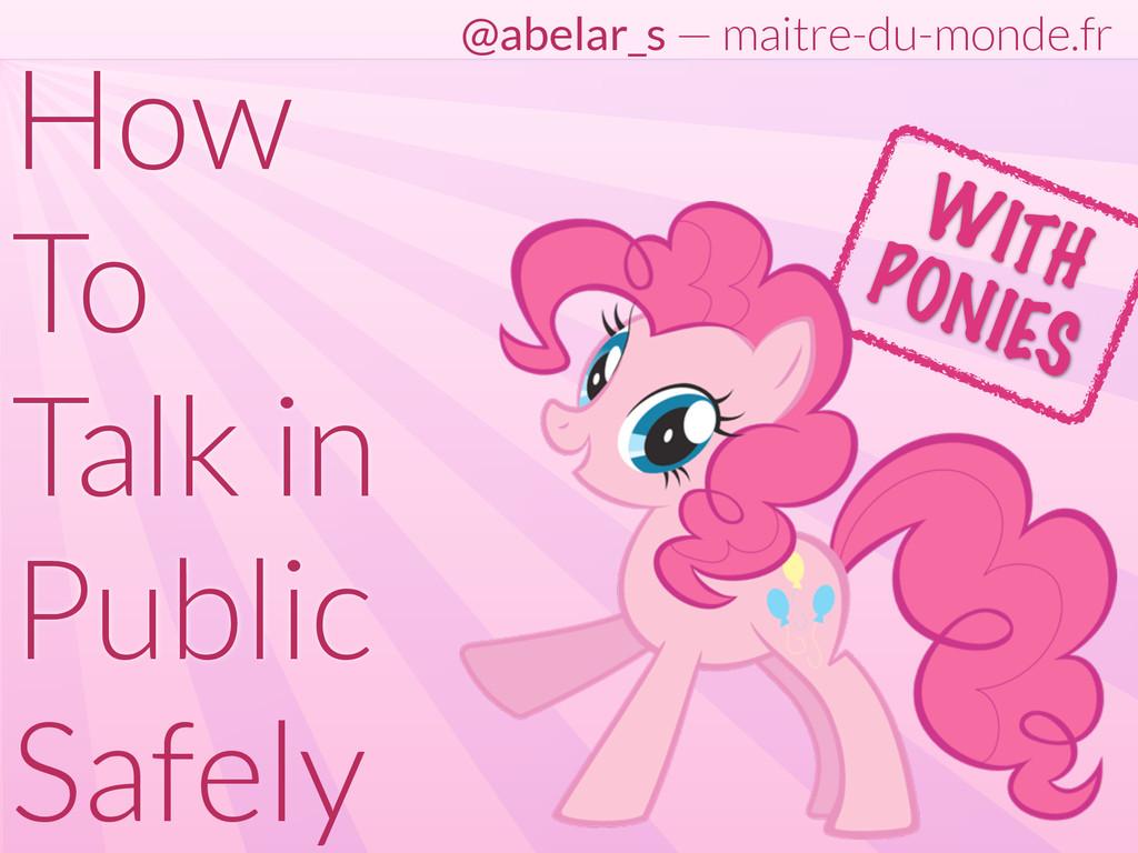 @abelar_s — maitre-du-monde.fr How To Talk in P...