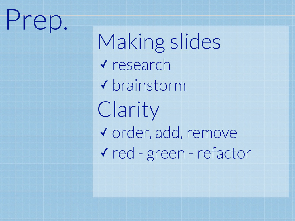 Making slides ✓ research ✓ brainstorm Clarity ✓...