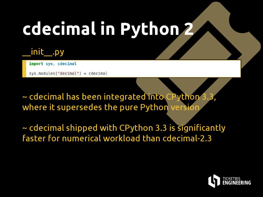 cdecimal in Python 2 __init__.py ~ cdecimal has...